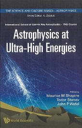 Astrophysics at Ultra-High Energies