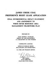James Creek coal preference right lease application: final environmental impact statement and amendment to White River Resource Area management framework plan