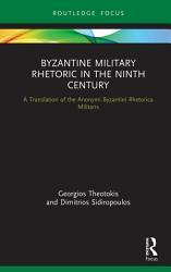 Byzantine Military Rhetoric in the Ninth Century PDF
