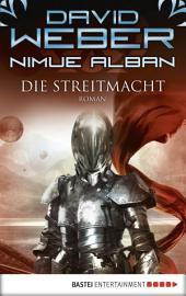 Nimue Alban: Die Streitmacht: Bd. 13. Roman