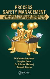 Process Safety Management: Leveraging Networks and Communities of Practice for Continuous Improvement