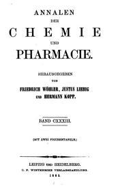 Annalen der Chemie und Pharmacie: vereinigte Zeitschrift des Neuen Journals der Pharmacie für Ärzte, Apotheker und Chemiker u. des Magazins für Pharmacie und Experimentalkritik, Band 133
