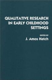 Qualitative Research in Early Childhood Settings