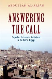 Answering the Call: Popular Islamic Activism in Sadat's Egypt