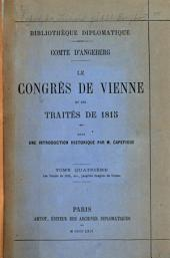 Le Congrès de Vienne et les traités de 1815: précédé et suivi des actes diplomatiques qui s'y rattachent, Volume4