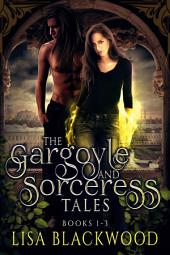 The Gargoyle and Sorceress Tales: Books 1-3
