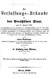 Die Verfassungs-Urkunde für den preussischen Staat vom 31. Januar 1850 ...: nabst einem Nachtrage, enthaltend die Darstellung der in der Kammer-Sitzungs-Period von 1851 bis 1852 bewirkten Revision der Verfassungs-Urkunde