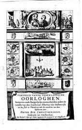 Oorsprongh, begin, ende vervolgh Der Nederlantsche Oorloghen: In XVIII. Boecken waerachtelijck en onpartydelijck beschreven, Volume 5