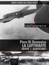 Breve storia del Terzo Reich vol.5 (ebook + audiolibro): La Luftwaffe