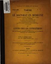 Du Cancer chez les syphilitiques: De l'hybridité cancéro-syphilitique de la cavité buccale en particulier ...