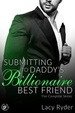 Submitting to Daddy's Billionaire Best Friend