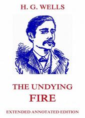 The Undying Fire (Annotated Edition)