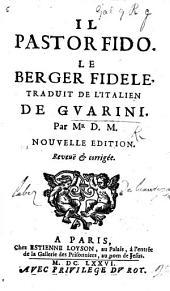 Il Pastor Fido. Le Berger fidèle, traduit. [in prose,] ... par Mr. D(e) M(arandé) Ital. and Fr. Nouvelle édition ... corrigée
