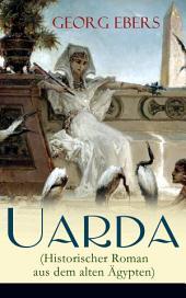 Uarda (Historischer Roman aus dem alten Ägypten) - Vollständige Ausgabe: Band 1 bis 3