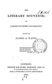 The Literary souvenir; or, Cabinet of poetry and romance, ed. by A.A. Watts