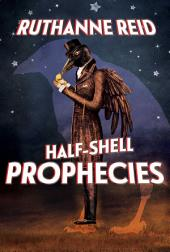 Half-Shell Propheces