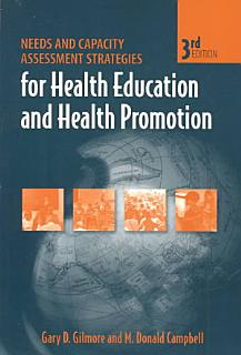 Needs and Capacity Assessment Strategies for Health Education and Health Promotion Book