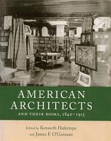 American Architects and Their Books  1840 1915 PDF