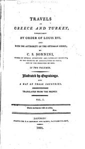 Travels in Greece and Turkey: Undertaken by Order of Louis XVI, and with the Authority of the Ottoman Court, Volume 1