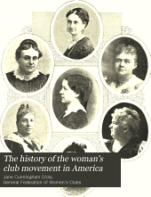 The History of the Woman's Club Movement in America