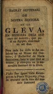 Sagrát septenari de nostra Senyora de la Gleva: en memoria dels set anys del desterro, que patí en Egipte, distribuit en set dias ...