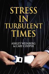 Stress in Turbulent Times