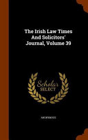The Irish Law Times and Solicitors' Journal, Volume 39
