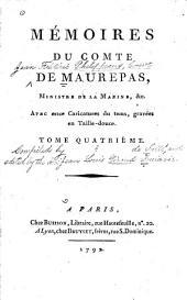 Mémoires du comte de Maurepas,: ministre de la marine, &c, Volume4