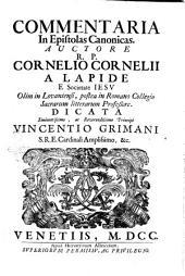 Commentaria in Epistolas canonicas. Auctore r.p. Cornelio Cornelii a Lapide ..