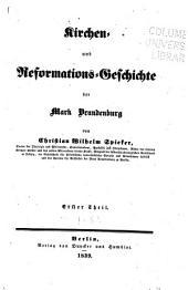 Kirchen- und Reformations- Geschichte der Mark Brandenburg