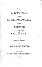 A Letter to Wm. Windham on the Defence of the Country at the Present Crisis