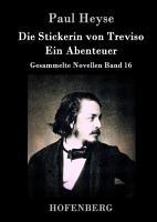 Die Stickerin von Treviso   Ein Abenteuer PDF