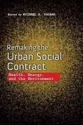 Remaking the Urban Social Contract: Health, Energy, and the Environment