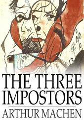 The Three Impostors: Or, The Transmutations