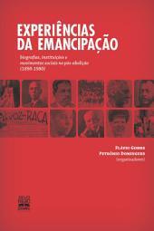 EXPERIÊNCIAS DA EMANCIPAÇÃO: Biografias, instituições e movimentos sociais no pós-abolição (1890-1980)