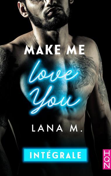 Make Me Love You - Intégrale
