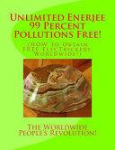 Unlimited Enerjee 99 Percent Pollutions Free