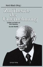 Zur Theorie der Unternehmung: Schriften und Reden von Erich Gutenberg Aus dem Nachlaß