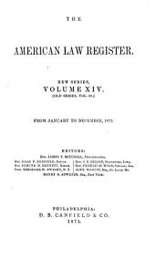 The American Law Register: Volume 14