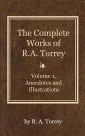 The Complete Works of R. A. Torrey, Volume 1