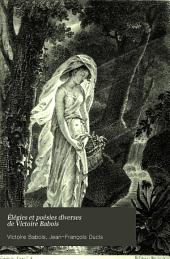 Élégies et poésies diverses de Victoire Babois: Volume2