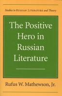 The Positive Hero in Russian Literature