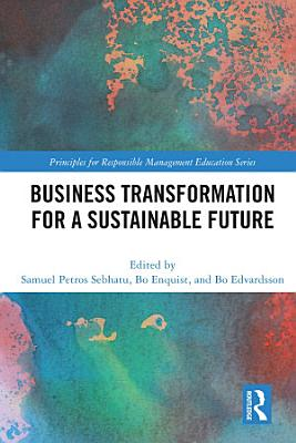 Business Transformation for a Sustainable Future