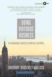 Doing Virtuous Business: The Remarkable Success of Spiritual Enterprise