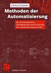 Methoden der Automatisierung: Beschreibungsmittel, Modellkonzepte und Werkzeuge für Automatisierungssysteme