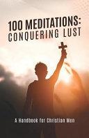 100 Meditations: Conquering Lust