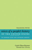 Teaching With Voices Of A People S History Of The United States By Howard Zinn And Anthony Arnove Book PDF