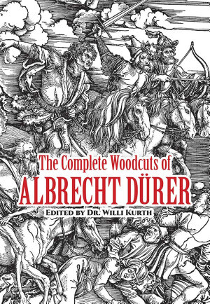 The Complete Woodcuts of Albrecht D  rer