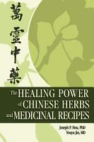 The Healing Power of Chinese Herbs and Medicinal Recipes PDF