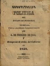 Constitución política del estado de Honduras: decretada por la Asamblea Constituyente en 4. de febrero de 1848. Y reimpresa de orden del Gobierno en 1858